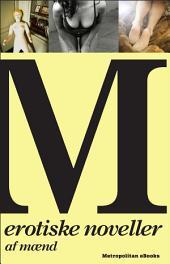 M – Erotiske noveller af mænd