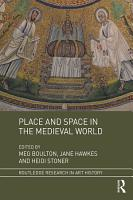 Place and Space in the Medieval World PDF