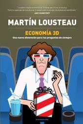 Economía 3D: Una nueva dimensión para tus preguntas de siempre