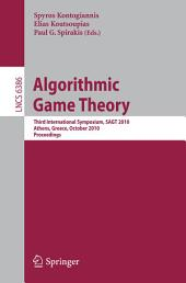 Algorithmic Game Theory: Third International Symposium, SAGT 2010, Athens, Greece, October 18-20, 2010, Proceedings