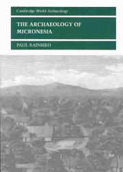 The Archaeology Of Micronesia Book PDF