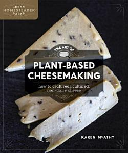 The Art of Plant Based Cheesemaking Book