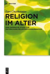 Religion im Alter: Eine empirische Studie zur Erforschung religiöser Kommunikation