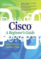 Cisco A Beginner's Guide, Fifth Edition: Edition 5