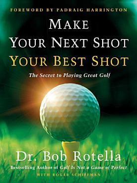 Make Your Next Shot Your Best Shot PDF