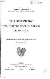 Il rinnovamento del diritto ecclesiastico in Italia: Prolusione al corso di diritto ecclesiastico 27 novembre 1893