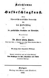 Katechismus der Hufbeschlagkunst, oder: theoretisch-praktischer Unterricht über den Hufbeschlag und die gewöhnlichsten Krankheiten des Pferdefußes