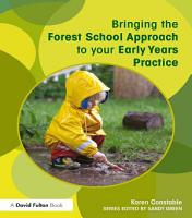Bringing the Forest School Approach to your Early Years Practice PDF