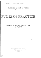 Rules of Practice: Adopted as Revised January Term, A. D., 1899