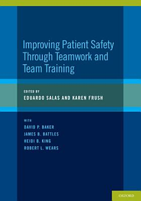 Improving Patient Safety Through Teamwork and Team Training PDF