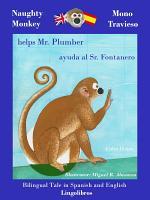 Bilingual Tale in Spanish and English - Naughty Monkey Helps Mr. Plumber - Mono Travieso ayuda al Sr. Fontanero