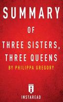 Three Sisters  Three Queens Summary