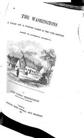 The Washingtons: A Tale of a Country Parish in the 17th Century Based on Authentic Documents