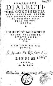 Erotemata dialectices, continentia fere integram artem, ita scripta, vt ivventvti vtiliter proponi possint