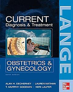 CURRENT Diagnosis   Treatment Obstetrics   Gynecology  Tenth Edition Book