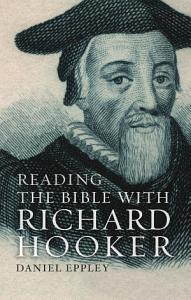Reading the Bible with Richard Hooker PDF