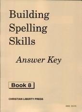 Building Spelling Skills 8 Answer Key: Book 8
