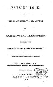Parsing book: containing rules of syntax, and models for analyzing and transposing, together with selections of prose and poetry from writers of standard authority