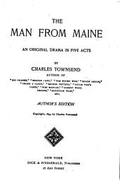 The Man from Maine: An Original Drama in Five Acts
