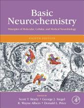 Basic Neurochemistry: Principles of Molecular, Cellular, and Medical Neurobiology, Edition 8