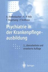 Psychiatrie in der Krankenpflegeausbildung: Ausgabe 2