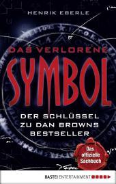 Das verlorene Symbol: Der Schlüssel zu Dan Browns Bestseller