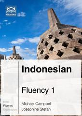 Indonesian Fluency 1 (Ebook + mp3): Glossika Mass Sentences