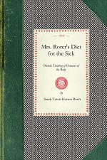 Mrs. Rorer's Diet for the Sick