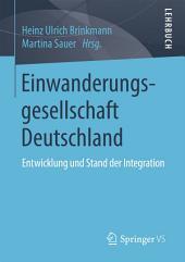 Einwanderungsgesellschaft Deutschland: Entwicklung und Stand der Integration