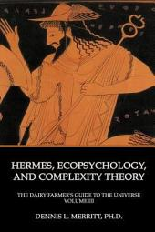 Hermes, Ecopsychology, and Complexity Theory: Volume 3