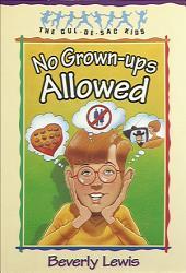 No Grown-ups Allowed (Cul-de-sac Kids Book #4)