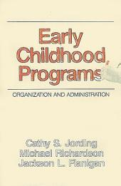 Early Childhood Programs: Organization and Administration