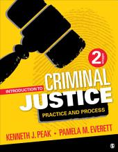Introduction to Criminal Justice: Practice and Process, Edition 2