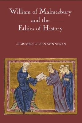 William of Malmesbury and the Ethics of History PDF