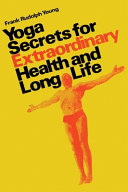Yoga Secrets for Extraordinary Health and Long Life PDF