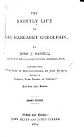 The Saintly Life of Mrs  Margaret Godolphin  by John J  Daniell     Compiled from    The Life of Mrs  Godolphin  by John Evelyn  Edited by Samuel  Lord Bishop of Oxford     and from Other Sources  Second Edition PDF