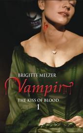 Vampir the kiss of blood: Vampir, Volume 1