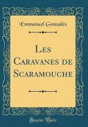Les Caravanes de Scaramouche  Classic Reprint  PDF