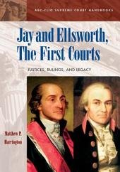 Jay and Ellsworth, the First Courts: Justices, Rulings and Legacy