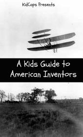 A Kids Guide to American Inventors
