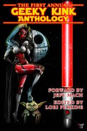 The First Annual Geeky Kink Anthology