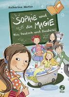 Sophie und die Magie   Bio  Deutsch und Zauberei PDF