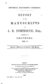 The Manuscripts of J. B. Fortescue, Esq: Volume 5