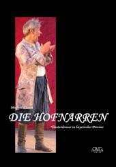 Die Hofnarren: Theaterdonner in Bayerischer Provinz
