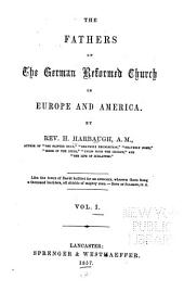 The Fathers of the German Reformed Church in Europe and America: Volume 2