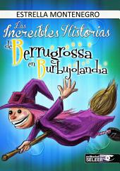 Las increibles historias de Berrugrossa en Burbujolandia