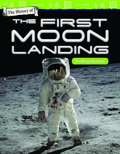 Download The History of the First Moon Landing  Dividing Decimals Book