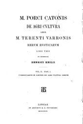 M. Porci Catonis De agri cvltvra liber: M. Terenti Varronis Rervm rvsticarvm libri tres, Volume 2, Parts 1-2