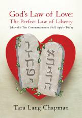 God s Law of Love the Perfect Law of Liberty PDF