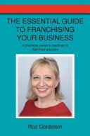 The Essential Guide to Franchising Your Business